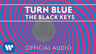 Repeat youtube video The Black Keys - Turn Blue [Official Audio]