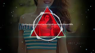 Dj Pardesiya Yeh Sach Hai kya Tiktok Viral Dnc Mix dj song