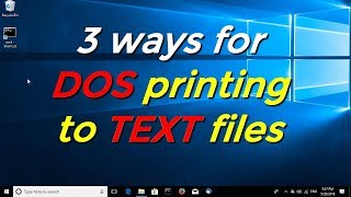 3 ways for DOS printing to TEXT files