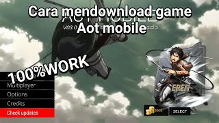 Cara Mendownload Game Aot Mobile 100%work