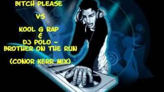 Eminem - Bitch Please VS Kool G Rap & Dj Polo - Brother On The Run (Conor Kerr Mix)