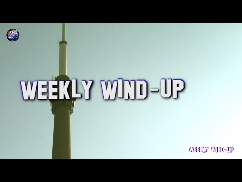 Weekly Wind-Up 12 February 2016