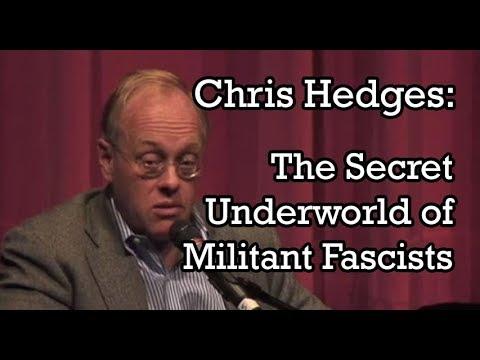 Chris Hedges: The Secret Underworld of Militant Fascists