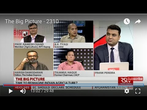 The Big Picture : Does India's Agriculture Policy need a Relook?