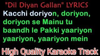 Dil Diyan Gallan Karaoke With Lyrics | Kacchi doriyon, doriyon, doriyon se original karaoke