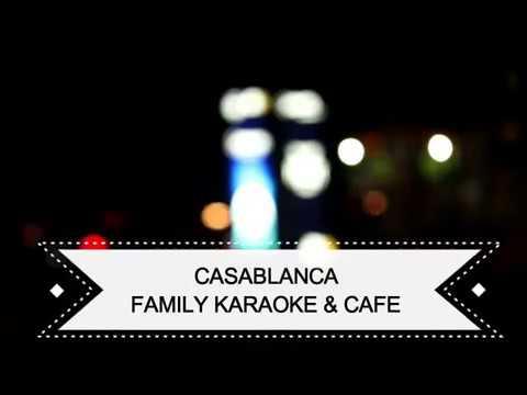 CASABLANCA Family Karaoke n' Cafe