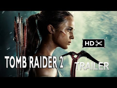 Tomb Raider 2 Trailer Teaser 2021 Sequel Alicia Vikander