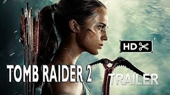 Tomb Raider 2 - Trailer Teaser- (2019)- SEQUEL -Alicia Vikander,MOVIE fan made
