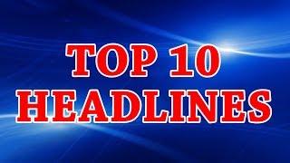 TOP 10 HEADLINES || NATIONAL INDIA NEWS