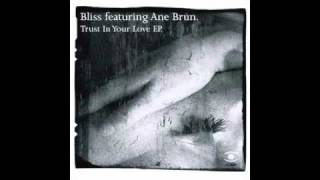 Bliss feat. Ane Brun - Trust In Your Love (Charles Webster Dub Mix)