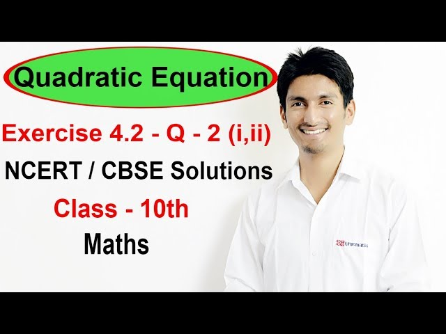Exercise 4.2 Questions 2 (i,ii) - Quadratic Equations NCERT/CBSE Solutions for Class 10th Maths