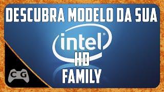 Como Saber Qual Numero da Sua Intel HD Graphics Family
