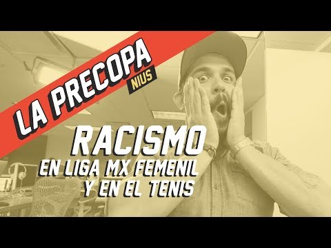 Discriminación en Liga Femenil y Racismo en el Tenis  | La Precopa Ep. 2