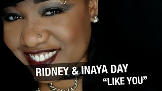 Ridney & Inaya Day - Like You (Ridney
