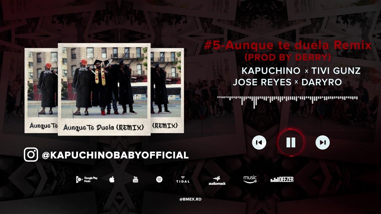 Aunque Te Duela Remix – Kapuchino, Tivi Gunz, Jose Reyes, Dayro [Track #5] (Audio Oficial)