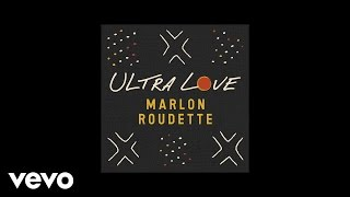 Marlon Roudette - Ultra Love (Official Audio)