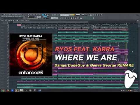 Ryos Feat. KARRA - Where We Are (Original Mix) (FL Studio Remake + FLP)