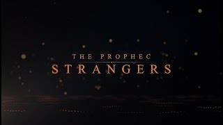 Strangers The Prophec Free MP3 Song Download 320 Kbps