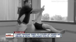 VIDEO: In police interviews, Nassar blames victims for misunderstanding treatment