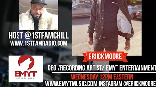 ERIICKMOORE OFFICIAL INTERVIEW WITH 1ST FAM RADIO