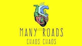 Chaos Chaos - Many Roads (Official Lyric Video)