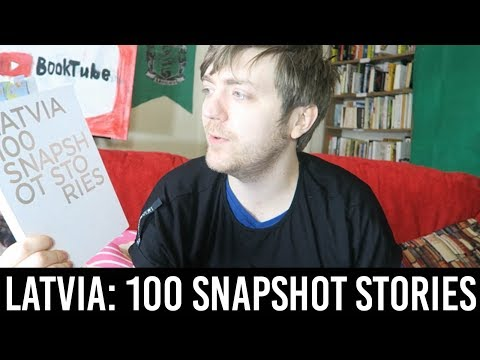 The Latvian Institute - Latvia: 100 Snapshot Stories [REVIEW/DISCUSSION]