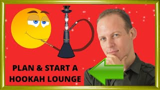 How to write a business plan a hookah bar or lounge & how to open a hookah lounge or a hookah ba