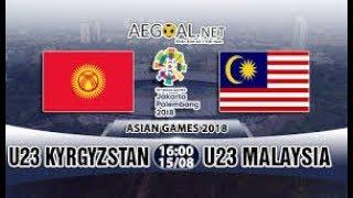 U23 Kyrgyzstan vs U23 Malaysia Asiad  HD15/08/2016 | LIVE STREAM