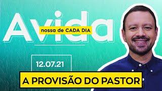 A PROVISÃO DO PASTOR - 12/07/2021