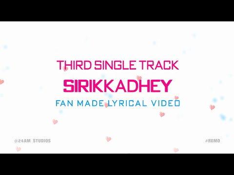 Remo - Sirikkadhey Lyric Video - Sivakarthikeyan, Keerthy Suresh, Anirudh Ravichander, RD