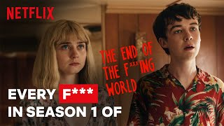 Every F*** | The End of the F***ing World | Netflix