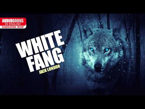 White Fang - Complete Audiobook