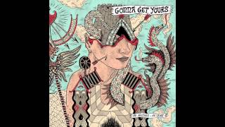 Gonna Get Yours - The Rhythm of Time