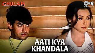Video Aati Kya Khandala - Ghulam | Aamir Khan & Rani Mukherjee | Aamir Khan & Alka Yagnik download MP3, 3GP, MP4, WEBM, AVI, FLV Desember 2017
