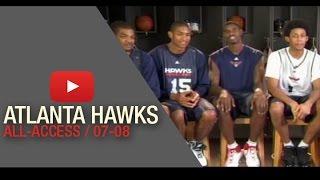 NBA All Access With The Atlanta Hawks (2007/2008 Seaon)