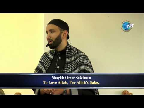 To Love Allah, For Allah's Sake    Shaykh Omar Suleiman