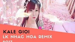 Nhạc Hoa Remix 2017 Gai Xinh China LK Nhạc Hoa Remix 2017