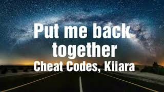 Cheat Codes & Kiiara - Put me back together (lyrics⬇) Mp3