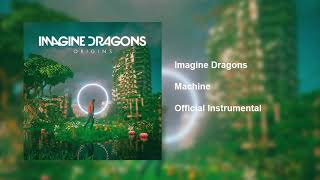 Imagine Dragons - Machine (Official Instrumental) Video