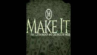 "Joseph AM feat G3ttin Mon3y and Dee - ""Make It"""