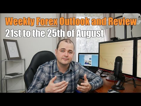 Weekly Forex Review - 21st to the 25th of August