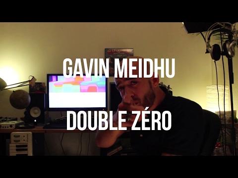 Youtube: GAVIN MEIDHU  – DOUBLE ZERO