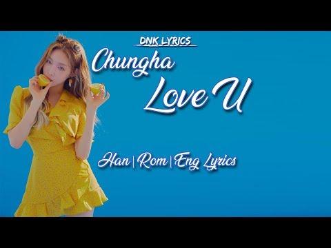 CHUNG HA (청하) - Love U [LYRICS] (Han|Rom|Eng)