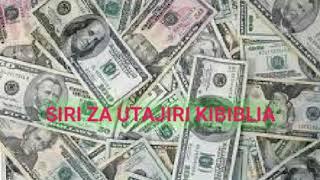 SIRI ZA UTAJIRI KIBIBLIA by Elirehema Msuya