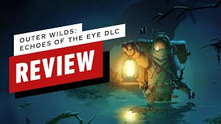 Outer Wilds: Echoes of the Eye DLC Review (Video Game Video Review)