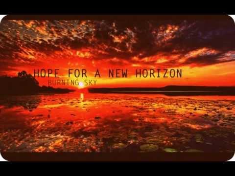 Hope For A New Horizon- Burning Sky