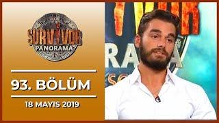 Survivor Panorama Hafta Sonu 93. Bölüm - 18 Mayıs 2019