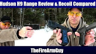 Hudson H9 Range Review and Recoil Compared - TheFireArmGuy