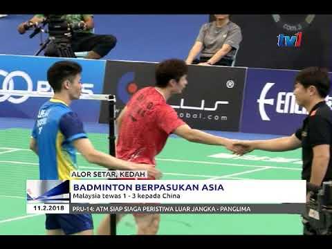 Badminton Berpasukan Asia Malaysia Gagal Ke Final Tewas 1 3 Kepada China 11 Feb 2018 Youtube