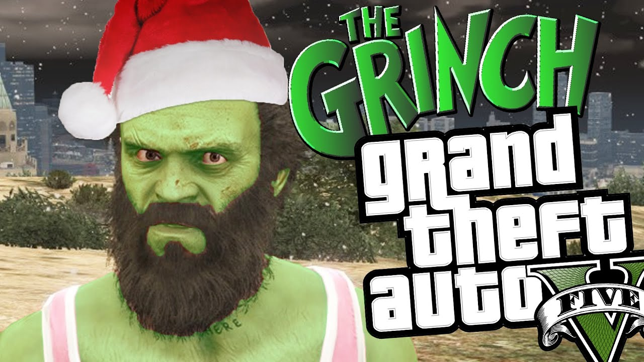 GTA 5 - How the Grinch Stole Christmas (Funny Moments In GTA V) [A ...